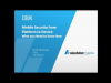 Mobile Security from Platform to Device: What You Need to Know Now