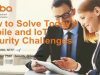 Solving Today's Mobile and IoT Security Challanges