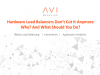 Hardware Load Balancers Don't Cut It Any More – Why? What Should You Do?