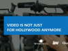 VIDEO IS NOT JUST FOR HOLLYWOOD ANYMORE