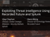 Exploiting Threat Intelligence Using Recorded Future and Splunk
