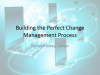Building the Perfect Change Management Process