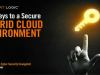 The Keys to a Secure Hybrid Cloud Environment