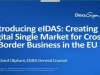 Introducing eIDAS - Creating a Digital Single Market for Cross-Border Business