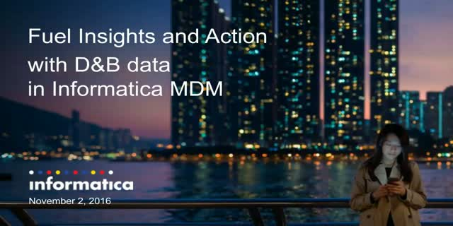 Fuel Insights and Action with D&B data in Informatica MDM