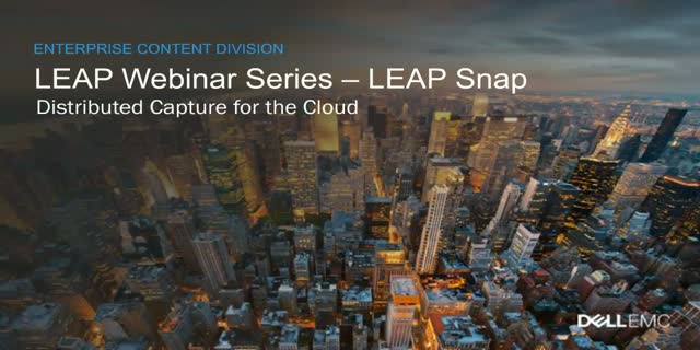 Dell EMC LEAP Snap – Distributed Capture for the Cloud