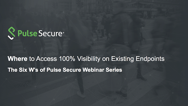 The Six W's Webinar: Where to Access 100% Visibility on Existing Endpoints?