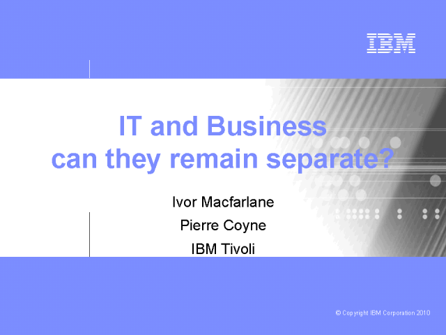 IT & the Business: Can they remain separate?