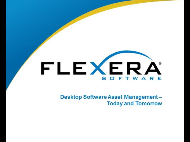 Desktop Software Asset Management – Today and Tomorrow