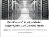 Data Centre Colocation Market: Supply Metrics and Demand Trends