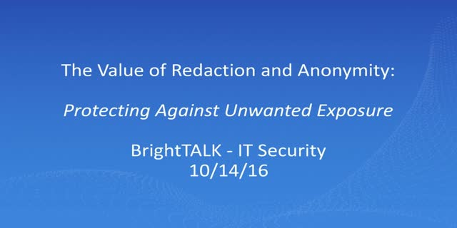 The Value of Redaction and Anonymity: Protecting Against Unwanted Exposure