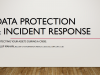 Data Protection & Incident Response: Protecting Your Assets During a Crisis