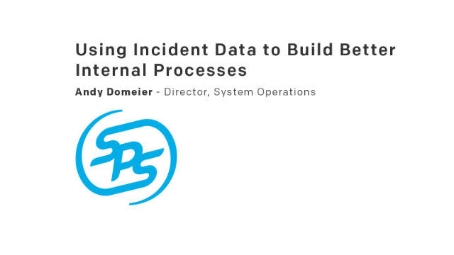 Using Incident Data to Build Better Internal Processes