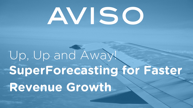 Up, Up and Away! SuperForecasting for Faster Revenue Growth