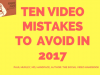 10 Video Mistakes to Avoid in 2017