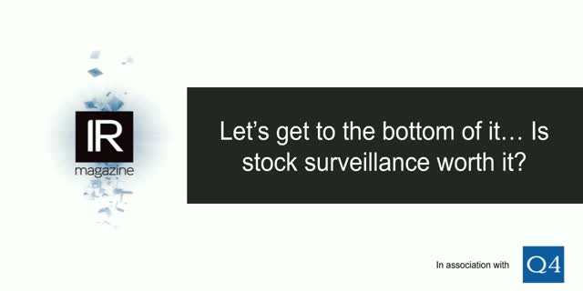 IR Magazine Webinar ‒ Is stock surveillance worth it?