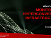 What's new in monitoring hyperconverged infrastructure