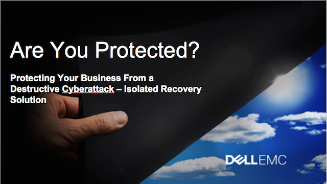 Protecting Your Business From a Destructive Cyberattack - Isolated Recovery