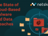 The State of Cloud-Based Malware and Data Breaches