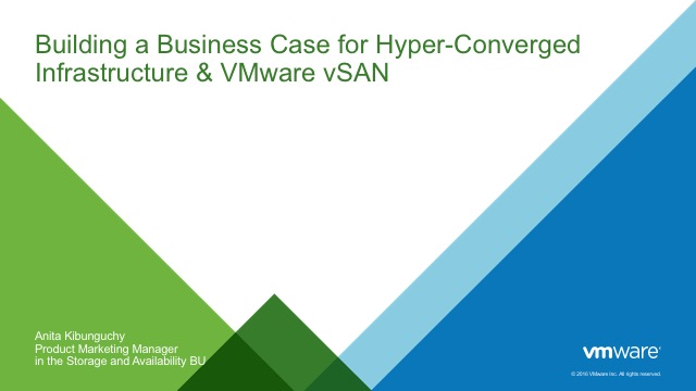 Building a Business Case for Hyper-Converged Infrastructure & VMware vSAN