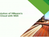 The Evolution of VMware's Private Cloud Network Using NSX