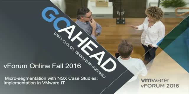 Micro-segmentation with NSX Case Studies: Implementation in VMware IT