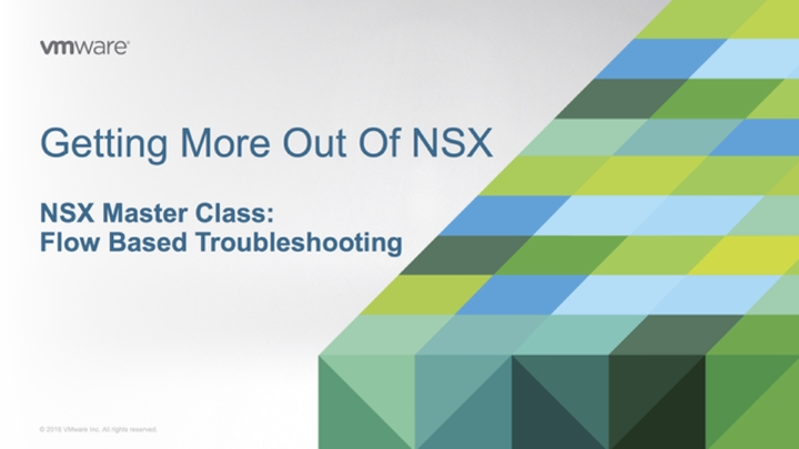 NSX Master Class: Flow Based Troubleshooting