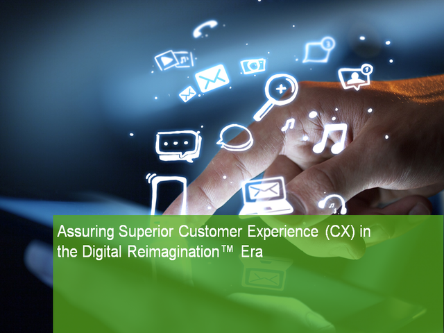 Assuring Superior Customer Experience in the Digital Reimagination Era