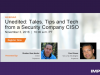 Unedited: Tales, Tips and Technologies from a Security Company CISO