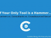 If Your Only Tool is a Hammer. Scanners v. Consultants vs. Crowdsourced Security