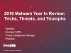 2016 Malware Year in Review: Tricks, Threats, and Triumphs
