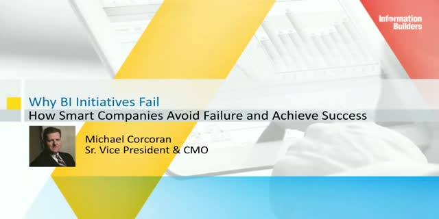 Why BI initiatives Fail: How Smart Companies Avoid Problems and Achieve Success