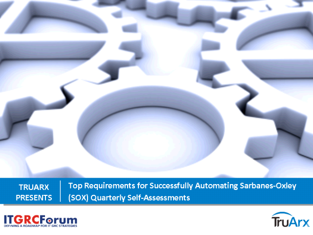 Top Requirements for Automating SOX Quarterly Self-Assessments