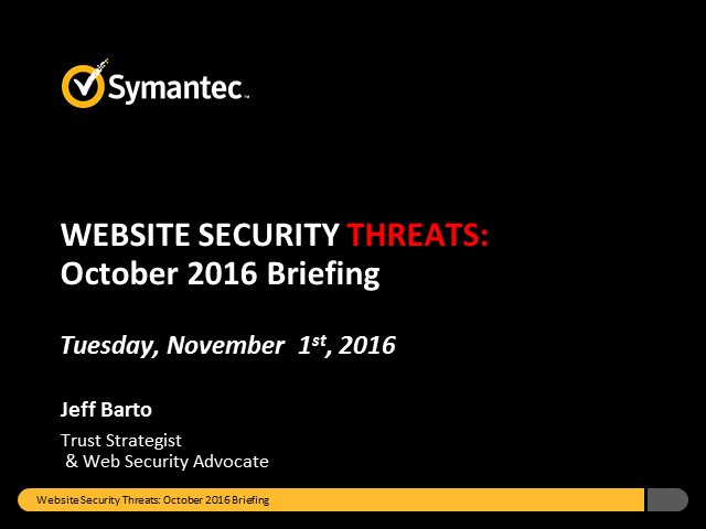 Symantec Website Security Threats: October 2016 Briefing