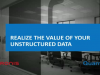 Realize and Protect the Value of Your Unstructured Data
