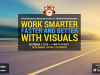 Work Smarter, Faster, and Better with Visuals