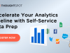 Accelerate Your Analytics Pipeline with Self-Service Data Prep