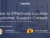 How to Effectively Localize Customer Support Content
