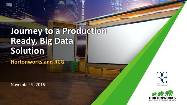 Journey to a Production Ready, Big Data Solution