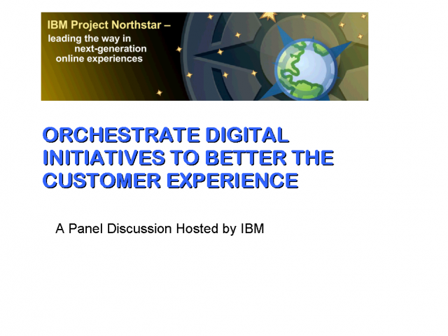 Orchestrate Digital Initiatives to Better the Customer Experience