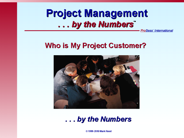 Who Is My Project Customer? Project Management ... by the Numbers