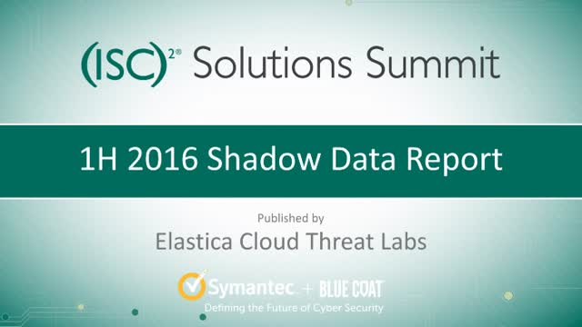 Solution Summit Part 1: Shadow Data - The Elastica Shadow Data Report