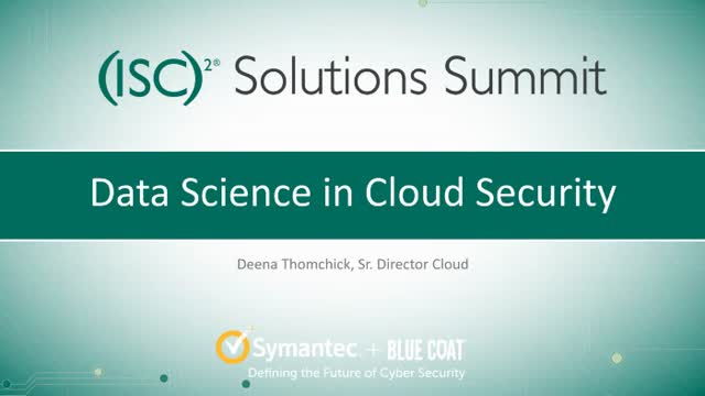 Solution Summit - Part 3 - A Data Science Approach to Cloud Security