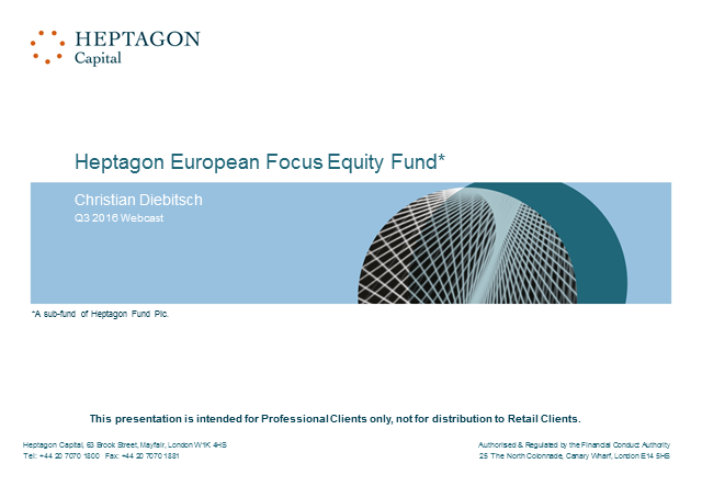 Heptagon European Focus Equity Fund Q3 2016 Webcast