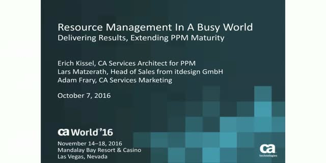 Resource Management In A Busy World: Delivering Results, Extending PPM Maturity