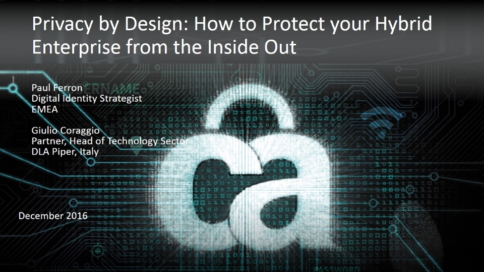 Privacy by Design: How to Protect your Hybrid Enterprise from the Inside Out