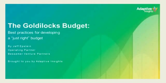 "The Goldilocks Budget: Best practices for developing your ""just right"" budget"