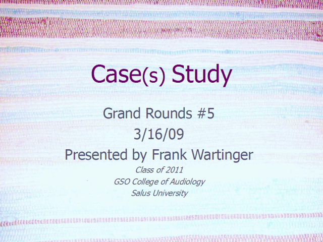 Audiology Grand Rounds - Frank Wartinger
