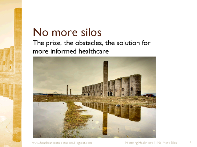 Informing Healthcare 1: No more silos