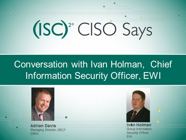 CISO Says: Interview with Ivan Holman, Group Information Security Officer, EWI